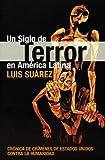 Un Siglo de Terror en America Latina, Luis Suárez, 1920888497