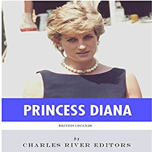 British Legends: The Life and Legacy of Diana, Princess of Wales Audiobook