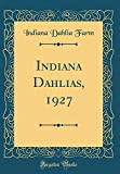 Amazon / Forgotten Books: Indiana Dahlias, 1927 Classic Reprint (Indiana Dahlia Farm)