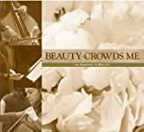 Beauty Crowds Me: an Homage to Beauty