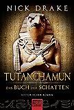 Klassiker. Historischer Roman. Bastei Lübbe Taschenbücher: Tutanchamun - Das Buch der Schatten: Historischer Roman