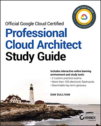 Official Google Cloud Certified Professional Cloud Architect Study Guide  English Edition