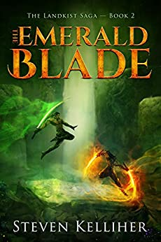 The Emerald Blade (The Landkist Saga Book 2) by [Kelliher, Steven]