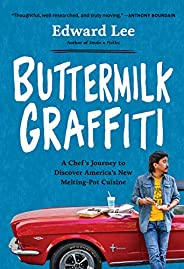 Buttermilk Graffiti: A Chef's Journey to Discover America's New Melting-Pot