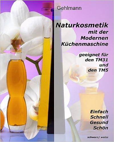 Naturkosmetik Mit Dem Thermomix Schwarz Weiss German Edition