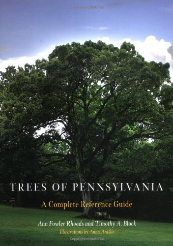 - Trees of Pennsylvania: A Complete Reference Guide