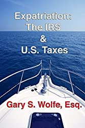Expatriation: The IRS & U.S. Taxes