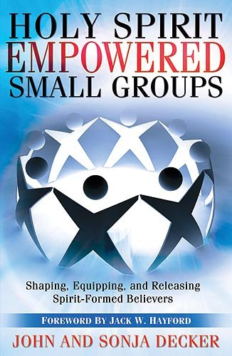 Download Holy Spirit Empowered Small Groups: Shaping, Equipping and Releasing Spirit-Formed Believers pdf epub