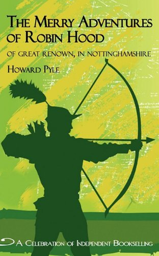 Merry Adventures of Robin Hood: Of great renown in Nottinghamshire (Northshire Bookstore Edition)