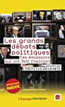 Les grands débats politiques : Ces émissions qui ont fait l'opinion par Delporte