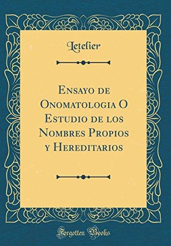 Ensayo de Onomatología Ó Estudio de los Nombres Propios y Hereditarios (Classic Reprint)  [Letelier, Letelier] (Tapa Dura)