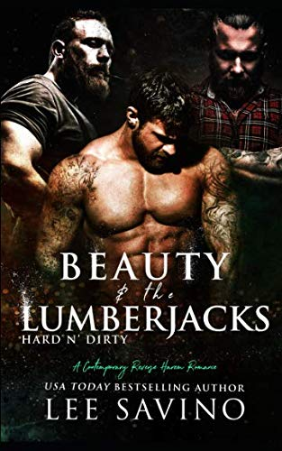 Books : Beauty and the Lumberjacks: A contemporary reverse harem romance (Hard 'n Dirty)
