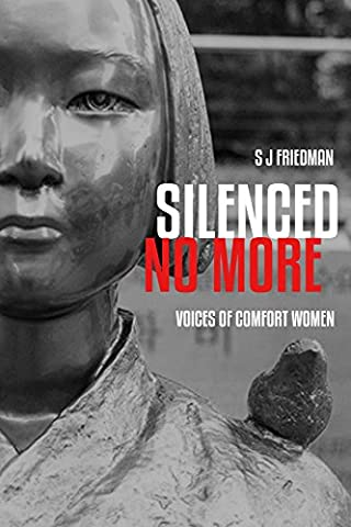Silenced No More: Voices of Comfort Women (Silenced By History)