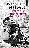 L'ombre d'une photographe, Gerda Taro par François Maspero