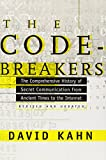 the codebreakers the comprehensive history of secret communication from ancient times to the internet