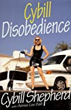Front cover for the book Cybill Disobedience by Cybill Shepherd