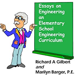 Essays on Engineering an Elementary School Engineering Curriculum