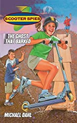 The Ghost That Barked (Scooter Spies)