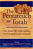 The Pentateuch as Torah: New Models for Understanding Its Promulgation and Acceptance