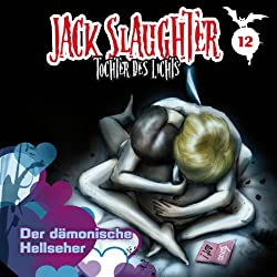Der dämonische Hellseher (Jack Slaughter - Tochter des Lichts 12)