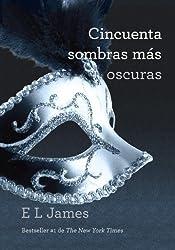 Cincuenta sombras más oscuras (Spanish Edition)