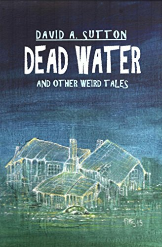 Amazon dead water and other weird tales ebook david a dead water and other weird tales by sutton david a fandeluxe PDF