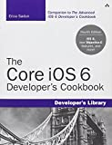 The Core IOS 6 Developer's Cookbook, Sadun, Erica, 0321884213