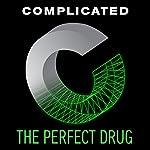 The Perfect Drug | Jacob Ward