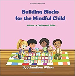The Mindful Child >> Building Blocks For The Mindful Child Volume 2 Dealing With
