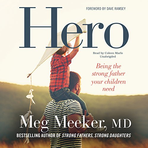 Hero: Becoming the Strong Father Your Children Need cover
