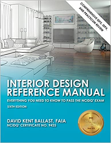 Interior Design Reference Manual Everything You Need To Know Pass The NCIDQ Exam 6th Ed David Kent Ballast 8601400212011 Amazon Books