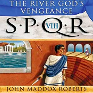 SPQR VIII: The River God's Vengeance Audiobook