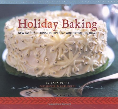 Download Holiday Baking: New and Traditional Recipes for Wintertime Holidays pdf epub
