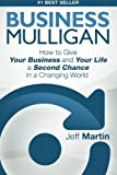 Business Mulligan: How to Give Your Business and Your Life a Second Chance in a Changing World