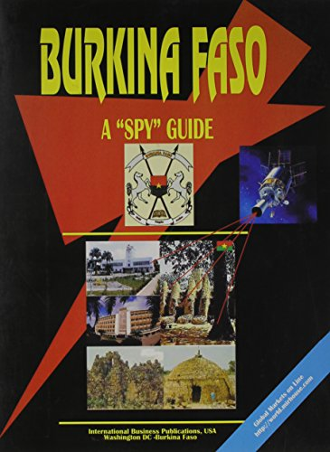 Burkina Faso: A Spy Guide (World Business and Investment Opportunities Library)