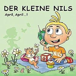 Der kleine Nils: April, April...! (Die besten Telefonstreiche des Jahres)