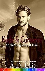 Kade & Cameron (Something About Him Book 6)