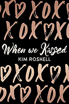 When We Kissed by [Roshell, Kim]