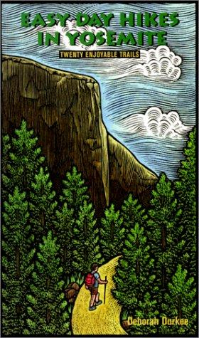Easy Day Hikes in Yosemite: Twenty Enjoyable Trails