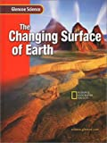 img - for The Changing Surface of Earth: Course G (Glencoe Science) book / textbook / text book