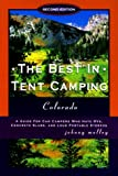 The Best in Tent Camping: Colorado, 2nd
