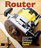 Router:a Workshop Bench Reference
