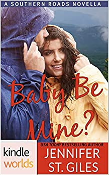 Southern Roads: Baby, Be Mine? (Kindle Worlds Novella) by [St. Giles, Jennifer]