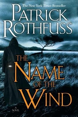 The Name of the Wind (the Kingkiller Chronicle( Day One))[KINGKILLER CHRON #01 NAME OF T][Hardcover] (Patrick Rothfuss Name Of The Wind Series)