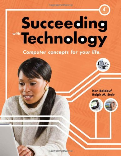 [PDF] Succeeding with Technology Free Download | Publisher : Course Technology | Category : Computers & Internet | ISBN 10 : 0538745789 | ISBN 13 : 9780538745789