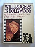 img - for Will Rogers In Hollywood : An Illustrated History of the Film Career of America's Favorite Humorist book / textbook / text book
