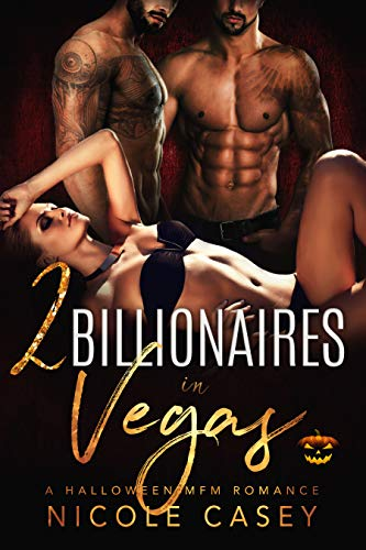 Two Billionaires in Vegas by Nicole Casey