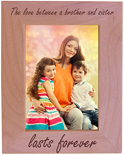 CustomGiftsNow The Love Between A Brother and Sister Lasts Forever - Wood Picture Frame - Fits 5x7 Inch Picture (Vertical) (Frame Picture Sibling)