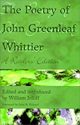 The Poetry of John Greenleaf Whittier: A Readers' Edition