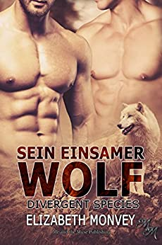 Sein einsamer Wolf (Divergent Species 3) (German Edition) by [Monvey, Elizabeth]